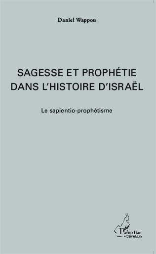 Couverture Sagesse et prophétie dans l'histoire d'Israël