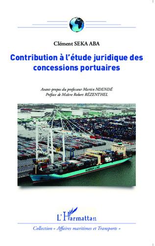 Couverture Contribution à l'étude juridique des concessions portuaires