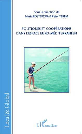 Couverture Politiques et coopérations dans l'espace euro-méditerranéen