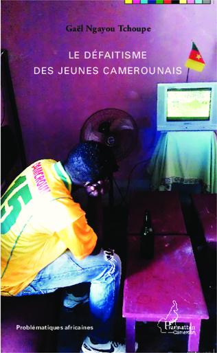 Couverture Le défaitisme des jeunes camerounais