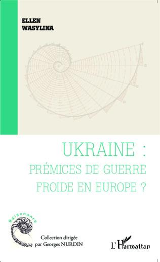 Couverture Ukraine : prémices de guerre froide en Europe ?