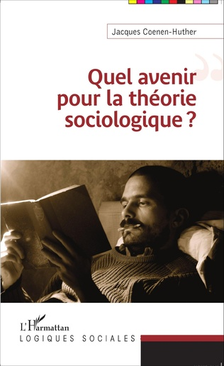 Couverture Quel avenir pour la théorie sociologique ?
