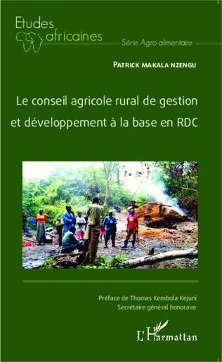 Couverture Le conseil agricole rural de gestion et développement à la base en RDC