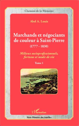 Couverture Marchands et négociants de couleur à Saint-Pierre (1777-1830)