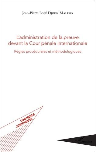 Couverture L'administration de la preuve devant la Cour pénale internationale