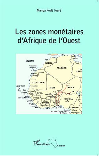Couverture Les zones monétaires d'Afrique de l'Ouest