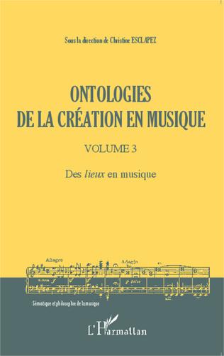 Couverture Ontologies de la création en musique (Volume 3)