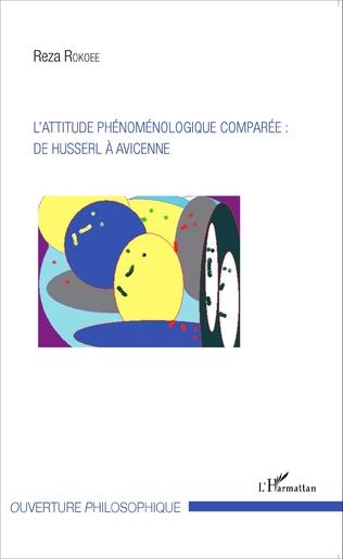 Couverture L'attitude phénoménologique comparée : de Husserl à Avicenne