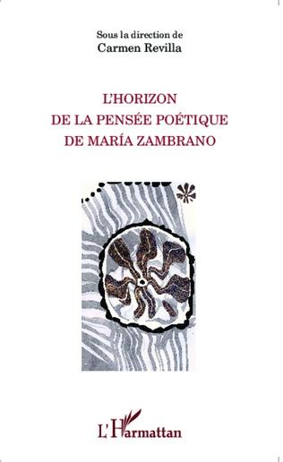 Couverture L'Horizon de la pensée poétique de Maria Zambrano