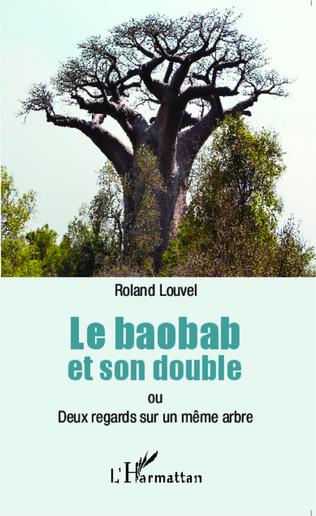 Couverture Le baobab et son double ou Deux regards sur un même arbre