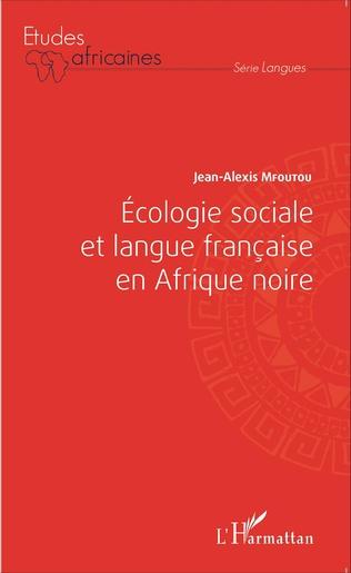 Couverture Ecologie sociale et langue française en Afrique noire