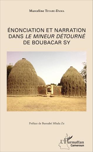 Couverture Énonciation et narration dans <em>Le mineur</em> détourné de Boubacar Sy