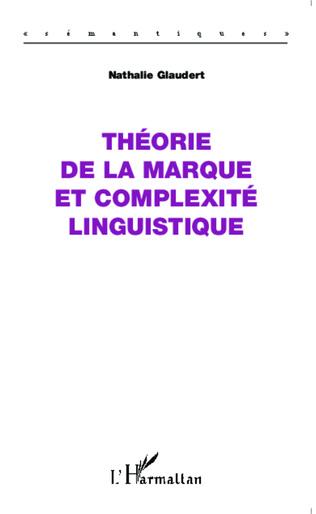 Couverture Théorie de la marque et complexité linguistique