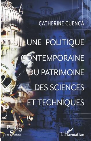 Couverture Une politique contemporaine du patrimoine des sciences et techniques