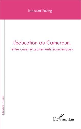 Couverture L'éducation au Cameroun, entre crises et ajustements économiques