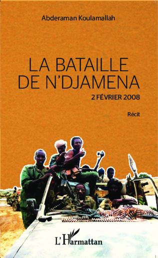 Couverture La bataille de N'Djamena 2 février 2008 Récit