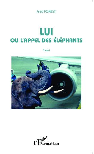 Couverture Lui ou l'appel des éléphants