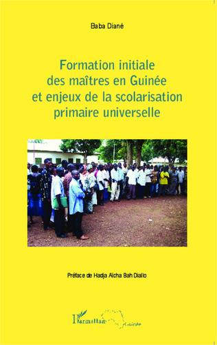 Couverture Formation initiale des maîtres en Guinée et enjeux de la scolarisation primaire universelle