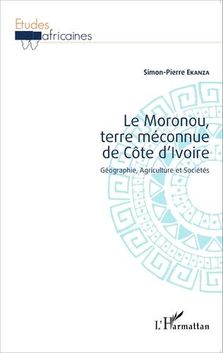 Couverture Le Moronou, terre méconnue de Côte d'Ivoire
