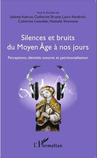 Couverture Silences et bruits du Moyen Âge à nos jours