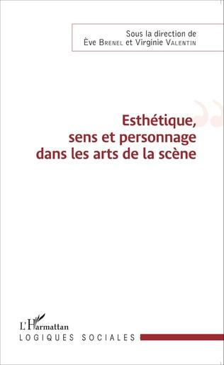 Couverture Esthétique, sens et personnage dans les arts de la scène