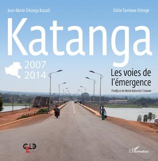 Couverture Katanga 2007-2014 les voies de l'émergence