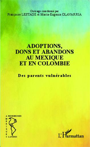 Couverture Adoptions, dons et abandons au Mexique et en Colombie