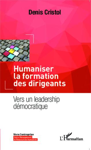 Couverture Humaniser la formation des dirigeants