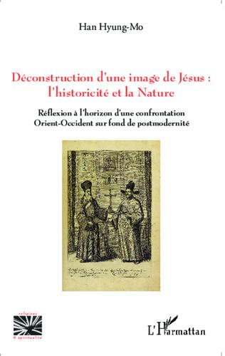 Couverture Déconstruction d'une image de Jésus : l'historicité et la nature