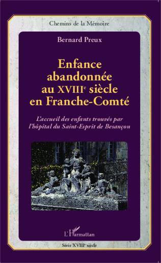Couverture Enfance abandonnée au XVIIIe siècle en Franche-Comté