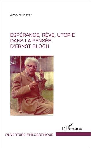 Couverture Espérance, rêve, utopie dans la pensée d'Ernst Bloch