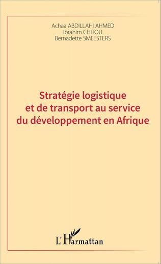 Couverture Stratégie logistique et de transport au service du développement en Afrique
