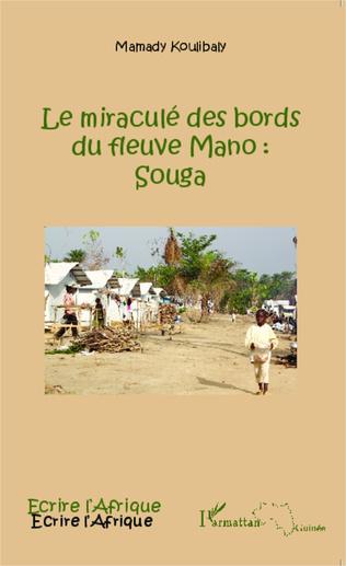 Couverture Le miraculé des bords du fleuve Mano : Souga