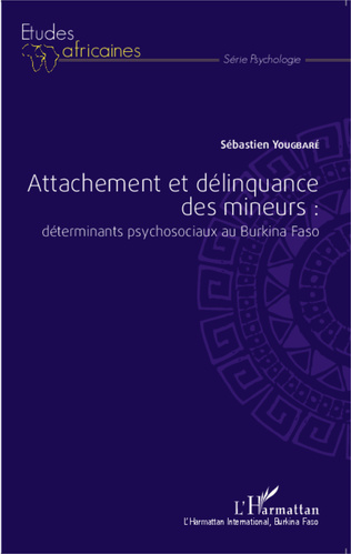 Couverture Attachement et délinquance des mineurs : déterminants psychosociaux au Burkina Faso