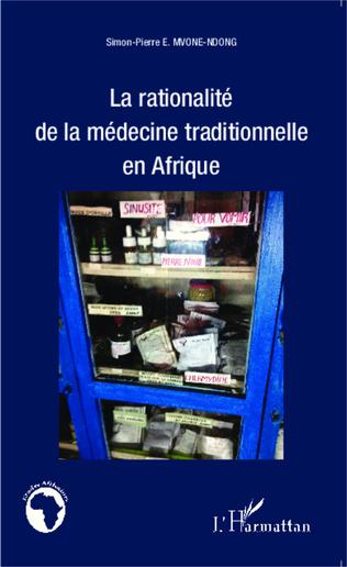 Couverture La rationalité de la médecine traditionnelle en Afrique