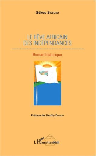 Couverture Le rêve africain des indépendances
