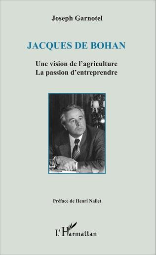 Couverture Jacques De Bohan Une vision de l'agriculture