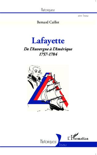 Couverture Lafayette. De l'Auvergne à l'Amérique (1757-1784)