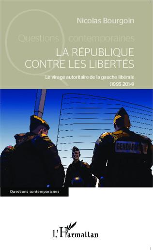 Couverture La République contre les libertés
