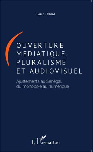 Couverture Ouverture médiatique, pluralisme et audiovisuel
