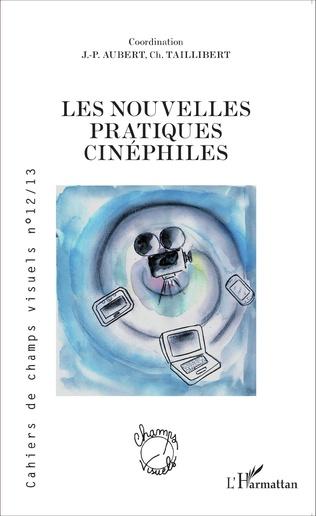 Couverture Les nouvelles pratiques cinéphiles