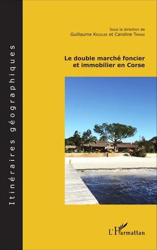 Couverture Le double marché foncier et immobilier en Corse