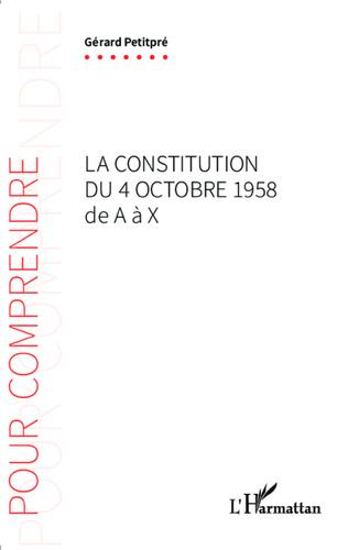 Couverture La Constitution du 4 octobre 1958 de A à X