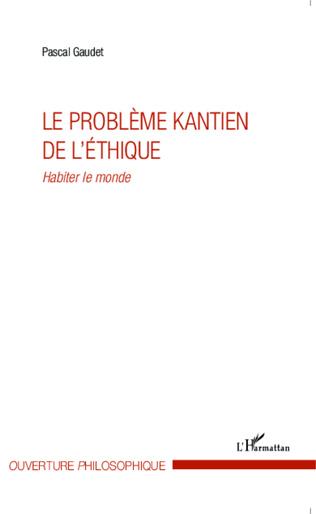 Couverture Le problème kantien de l'éthique
