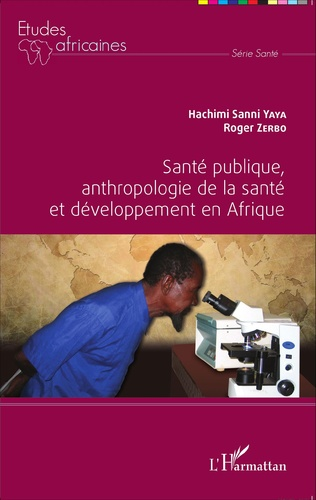 Couverture Santé publique, anthropologie de la santé et développement en Afrique