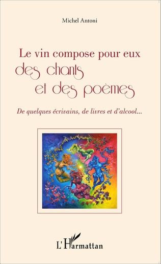 Couverture Le vin compose pour eux des chants et des poèmes