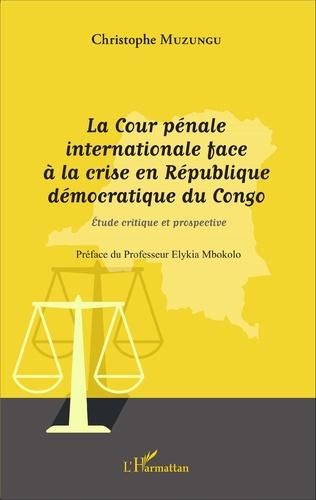 Couverture La Cour pénale internationale face à la crise en République démocratique du Congo
