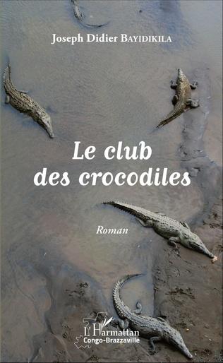 Couverture Le club des crocodiles. Roman