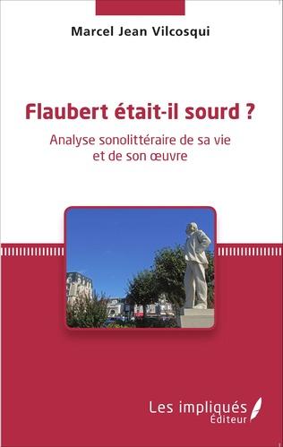 Couverture Flaubert était-il sourd ?