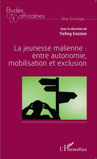 Couverture La jeunesse malienne : entre autonomie, mobilisation et exclusion